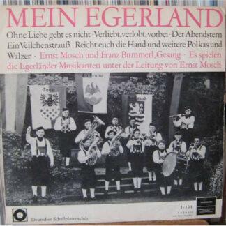 Die Egerländer Musikanten UNter Leitung Von Ernst Mosch* - Mein Egerland (LP, Club)