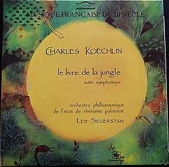 Charles Koechlin, Orchestre Philharmonique De L'état De Rhénanie Palatinat*, Leif Segerstam - Le Livre De La Jungle Suite Symphonique (2xLP, Album)