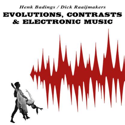 Henk Badings, Dick Raaijmakers - Evolutions, Contrasts & Electronic Music (LP, RE)