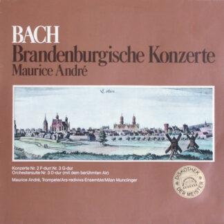 Bach*, Ars Rediviva Ensemble, Maurice André - Brandenburgische Konzerte (LP)