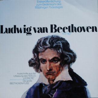 """Ludwig van Beethoven - Ausschnitte Aus Der Urfassung Des Fidelio, """"Leonore"""" - Die Grosse Beethoven-Fuge (LP)"""