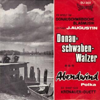 """Die Donauschwäbische Blasmusik* Leitung: J. Augustin*, Das Krönauer-Duett* - Donauschwaben-Walzer (7"""", Single)"""
