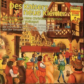 Hans Christian Andersen - Des Kaisers Neue Kleider / Das Kleine Mädchen Mit Den Schwefelhölzchen / Die Chinesische Nachtigall / Die Stopfnadel / Von Der Serviette, Dem Tornister Und Dem Horn (LP)