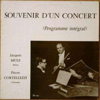 """Jacques Mule, Pierre Cortellezzi, Georg Friedrich Händel, Jean-Marie Leclair, Michel Blavet, Johann Sebastian Bach - Souvenir D'un Concert (programme Intégral) (10"""")"""