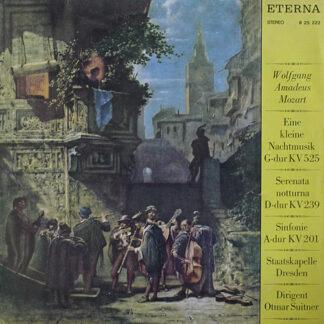 Wolfgang Amadeus Mozart - Staatskapelle Dresden, Otmar Suitner - Eine Kleine Nachtmusik G-Dur KV 525 / Serenata Notturna D-Dur KV 239 / Sinfonie A-Dur KV 201 (LP)