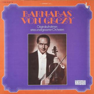 Barnabas Von Géczy - Originalaufnahmen Eines Unvergessenen Orchesters (LP)