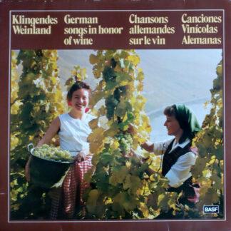 Männerchor Der BASF* - Klingendes Weinland = German Songs In Honor Of Wine = Chansons Allemandes Sur Le Vin = Canciones Vinícolas Alemanas (LP)