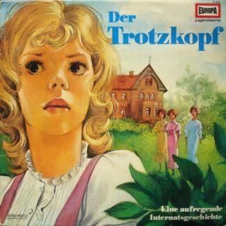 Emmy von Rhoden - Der Trotzkopf (LP)