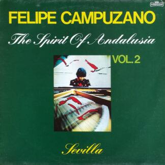 Felipe Campuzano - The Spirit Of Andalusia Vol.2 - Sevilla (LP, Album)