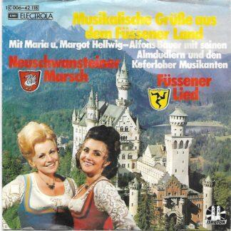 """Maria & Margot Hellwig, Alfons Bauer Mit Seinen Almdudlern*, Die Keferloher Musikanten - Musikalische Grüße Aus Dem Füssener Land (7"""")"""