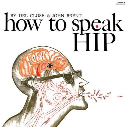 Del Close & John Brent - How To Speak Hip (LP, RE)