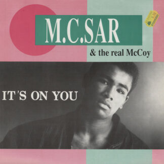 """M.C. Sar & The Real McCoy* - It's On You (12"""")"""
