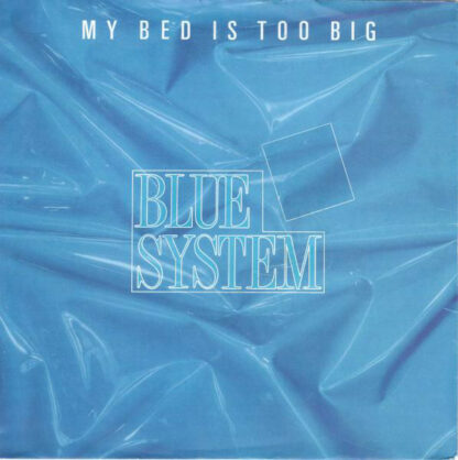 "Blue System - My Bed Is Too Big (7"", Single)"
