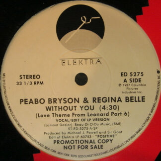 """Peabo Bryson & Regina Belle - Without You (Love Theme From Leonard Part 6) (12"""", Promo)"""