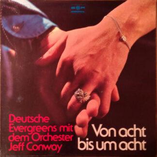 Orchester Jeff Conway* - Von Acht Bis Um Acht (LP)