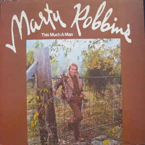 Marty Robbins - This Much A Man (LP, Album)