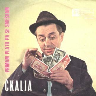 "Čkalja - Primam Platu Pa Se Smeškam (7"", EP)"