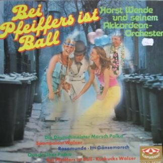 Horst Wende Und Sein Akkordeon-Orchester* - Bei Pfeiffers Ist Ball (LP, Album, RE)