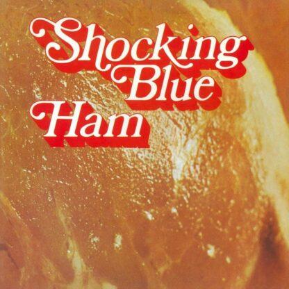 Shocking Blue - Ham (LP, Album, RE, Gat)