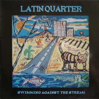 Latin Quarter - Swimming Against The Stream (LP, Album)