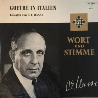 O.E. Hasse - Goethe in Italien: Gestaltet von O.E. Hasse (LP)