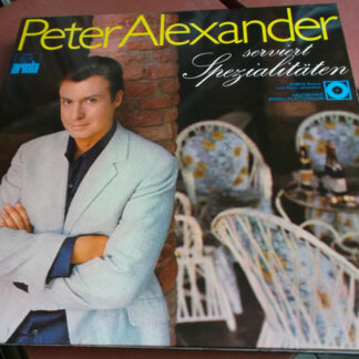 Peter Alexander - Peter Alexander Serviert Spezialitäten (LP, Comp, Club)