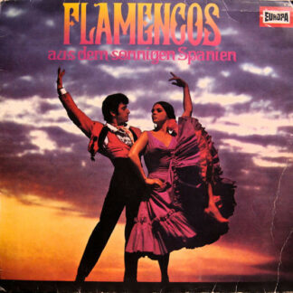 """Die Flamenco-Gruppe """"Antonio Arenas""""* - Flamencos Aus Dem Sonnigen Spanien (LP, Album)"""