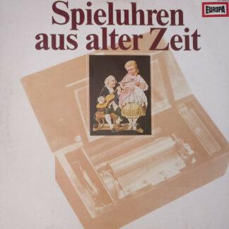 Lisa Drager - Spieluhren Aus Alter Zeit - Die Schönsten Melodien Aus Einer Lübecker Sammlung (LP)