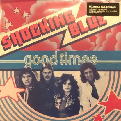 Shocking Blue - Good Times (LP, Album, RE, RM, 180)