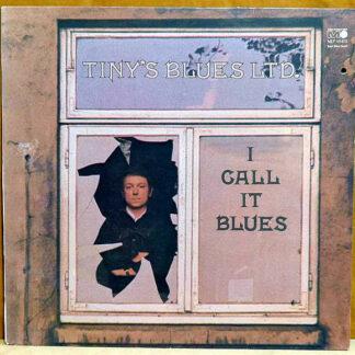Tiny's Blues LTD. - I Call It Blues (LP, Album)