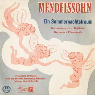 """Mendelssohn*, Carl Schuricht, Symphonie-Orchester Des Bayerischen Rundfunks, München* - Ein Sommernachtstraum (7"""", EP)"""