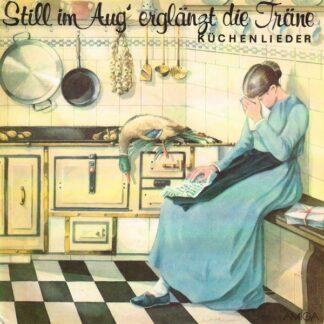 Various - Still Im Aug' Erglänzt Die Träne - Küchenlieder (LP, Blu)