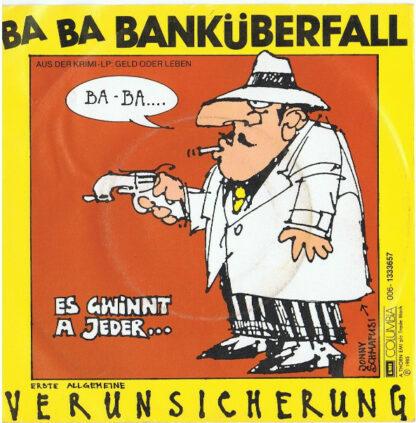 """Erste Allgemeine Verunsicherung* - Ba Ba Banküberfall (7"""", Single)"""
