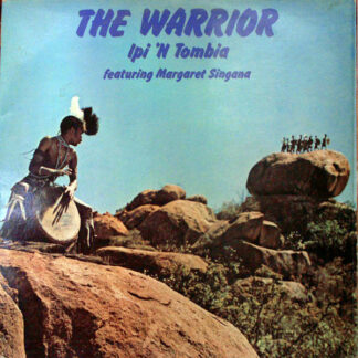 Ipi 'N Tombia* Featuring Margaret Singana - The Warrior (LP, Album, Gat)