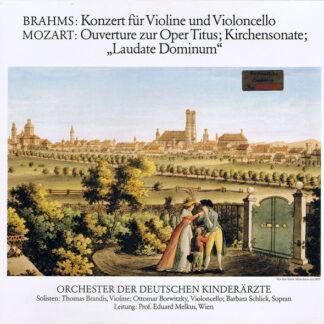 """Brahms*, Mozart*, Orchester Der Deutschen Kinderärzte - Konzert für Violine und Violoncello / Ouverture zur Oper Titus; Kirchensonate; """"Laudate Dominum"""" (LP)"""