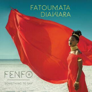 Fatoumata Diawara - Fenfo - Something To Say (LP, Album + CD, Album)
