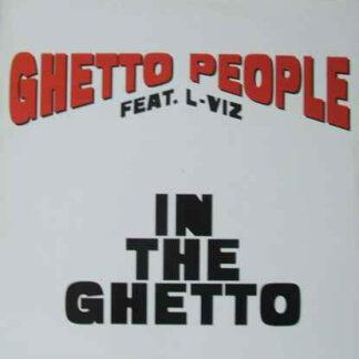 """Ghetto People Feat. L-Viz - In The Ghetto (12"""")"""