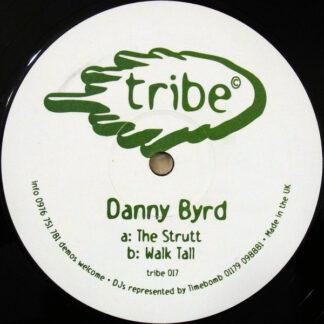 """Danny Byrd - The Strutt / Walk Tall (12"""")"""
