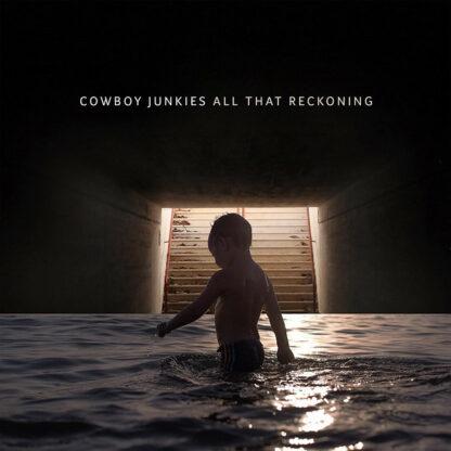 Cowboy Junkies - All That Reckoning (LP, Album)