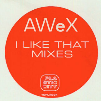 "AWeX - I Like That (Mixes) (10"")"