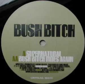 "Bush Bitch - Supernatural (12"")"