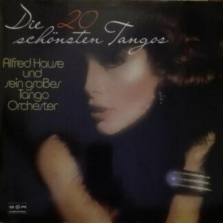 Alfred Hause Und Sein Grosses Tango-Orchester* - Die 20 Schönsten Tangos (LP)