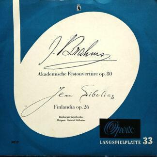 "Johannes Brahms, Jean Sibelius, Bamberger Symphoniker, Heinrich Hollreiser - Akademische Festouvertüre Op. 80 - Finlandia Op. 26 (10"", Mono)"