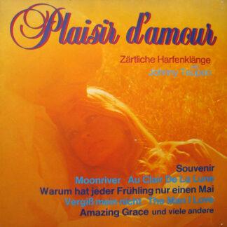 Johnny Teupen* - Plaisir D'amour - Zärtliche Harfenklänge Mit Johnny Teupen (LP, Club)