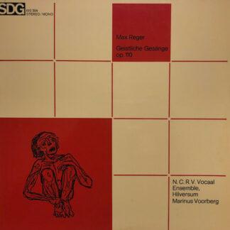 Max Reger, Marinus Voorberg, N.C.R.V. Vocaal Ensemble Hilversum* - Geistliche Gesänge op. 110 (LP, Album)