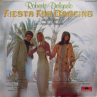 Roberto Delgado - Fiesta For Dancing - 12 Aktuelle Hits Zum Tanzen Und Träumen (LP)