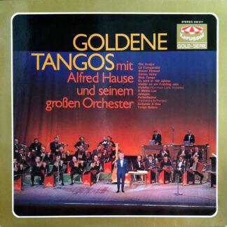 Alfred Hause Und Sein Großes Tango-Orchester* - Goldene Tangos (LP, Album)
