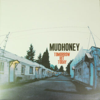 Mudhoney - Tomorrow Hit Today (LP, Album, RE)