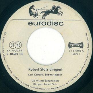 """Die Wiener Symphoniker*, Robert Stolz - Robert Stolz Dirigiert (7"""")"""