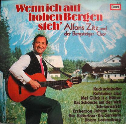 Alfons Zitz Und Der Bergsteiger-Chor - Wenn Ich Auf Hohen Bergen Steh' (LP, Album)